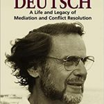 Tough minded and tender hearted: The life and work of Morton Deutsch.